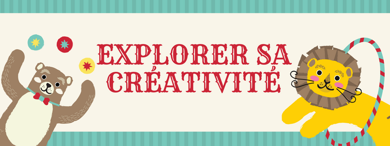 Explorer sa créativité