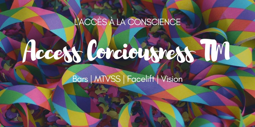 AccessConciousnessTM_ccomhappy_cormeilles_accessbars_mtvss_facelift_lifting_vision_rosinecoutable